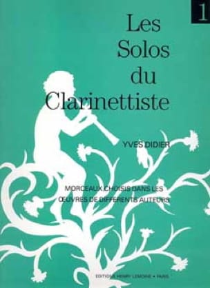 Yves Didier - The Solos of Clarinetist Volume 1 - Partition - di-arezzo.co.uk