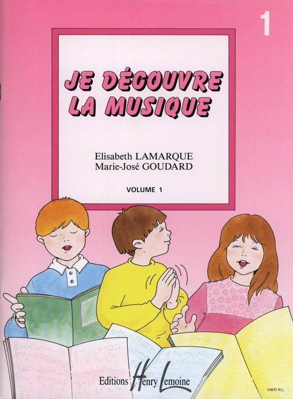 Elisabeth LAMARQUE et Marie-José GOUDARD - I discover music - Volume 1 - Partition - di-arezzo.co.uk