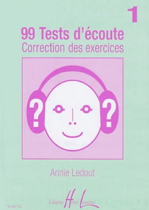 Annie Ledout - 99 Listening tests - Answers - Volume 1 - Partition - di-arezzo.com