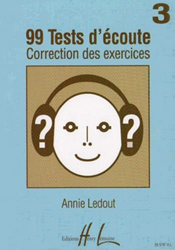 Annie Ledout - 99 Listening tests - Answers - Volume 3 - Partition - di-arezzo.com