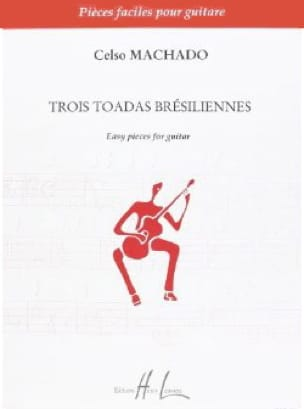 Celso Machado - 3 Brazilian Toadas - Partition - di-arezzo.co.uk