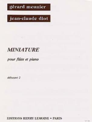 Meunier Gérard / Diot Jean-Claude - Miniature - Partition - di-arezzo.com