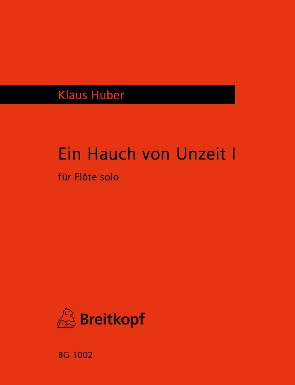 Ein Hauch von Unzeit 1 - Flöte Solo - Klaus Huber - laflutedepan.com