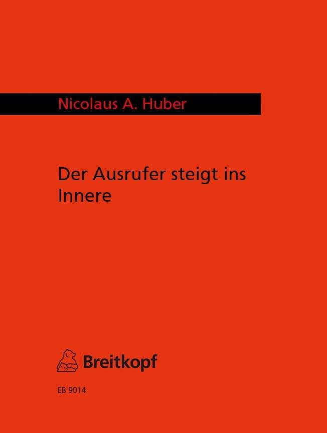 Der Ausrufer steigt ins Innere - Nicolaus A. Huber - laflutedepan.com