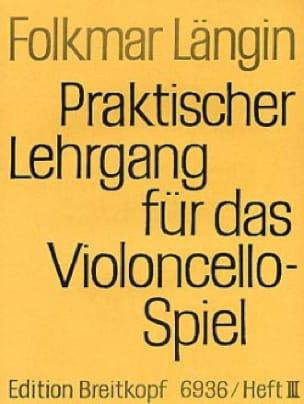 Lehrgang Violoncellospiel - Heft 3 - Folkmar Längin - laflutedepan.com