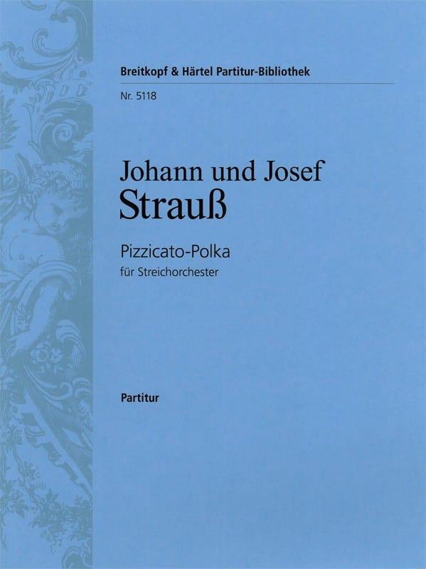Strauss Johann (Fils) / Strauss Josef - Pizzicato-Polka - Partitur - Partition - di-arezzo.co.uk