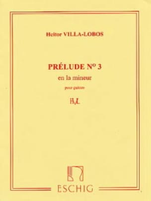 Heitor Villa-Lobos - Prelude n ° 3 in A minor - Partition - di-arezzo.co.uk