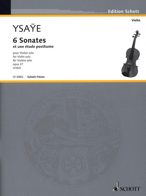 Eugène Ysaÿe - 6 Sonatas op. 27 / Posthumous study - Partition - di-arezzo.co.uk