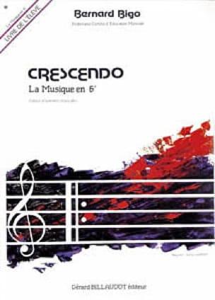 Bernard Bigo - Crescendo - Music in 6th - Student - Partition - di-arezzo.co.uk