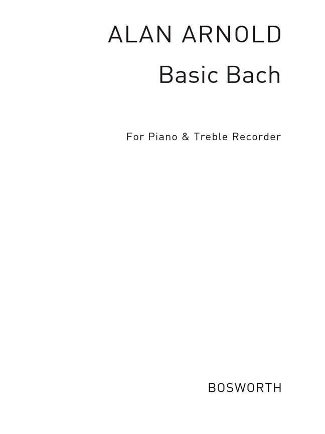 Basic Bach - Bach Johann Sebastian / Arnold Alan - laflutedepan.com