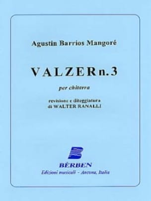 Mangore Agustin Barrios - Waltz N ° 3 - Partition - di-arezzo.co.uk