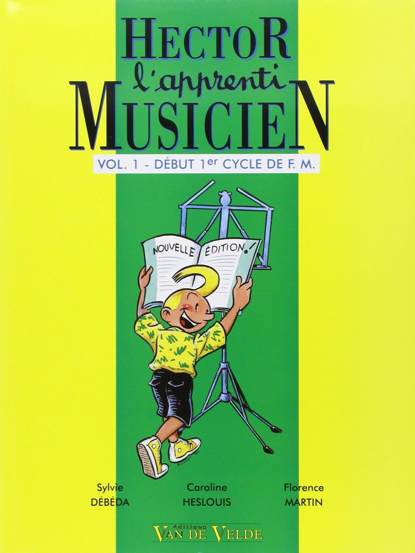 Sylvie DEBEDA, Florence MARTIN et Caroline HESLOUIS - Hector, L'apprenti Musicien - Volume 1 - Partition - di-arezzo.fr