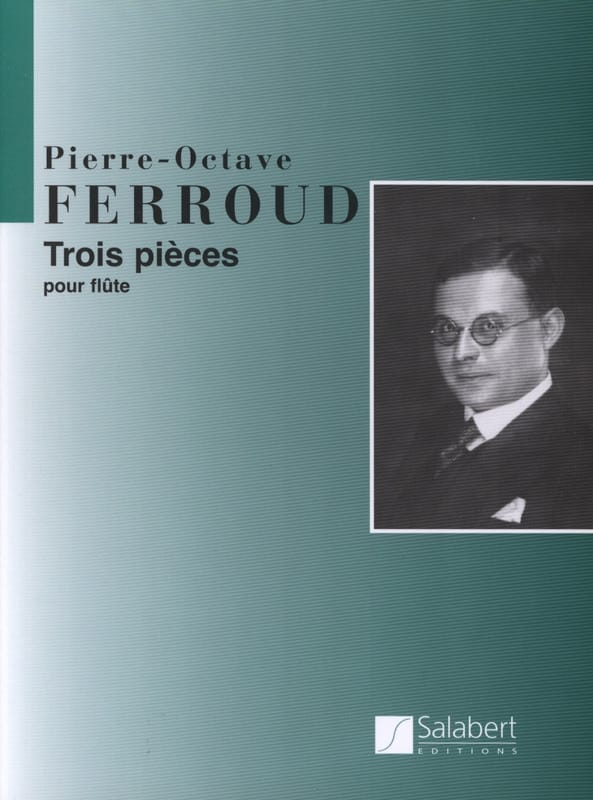 3 Pièces - Flûte Seule - Pierre-Octave Ferroud - laflutedepan.com