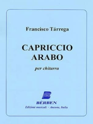 Francisco Tarrega - Capriccio Arabo - Guitar - Partition - di-arezzo.com