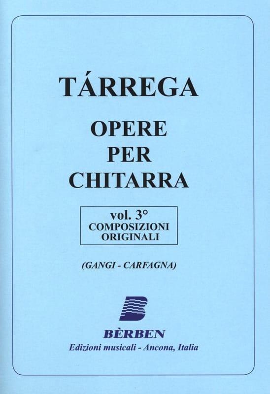 Francisco Tarrega - Opere per Chitarra Volume 3: Composing Originali - Partition - di-arezzo.com