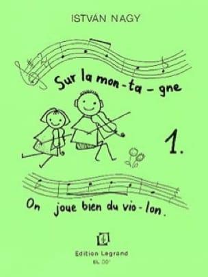 Istvan Nagy - On the Mountain, We Play Good Violin Volume 1 - Partition - di-arezzo.co.uk