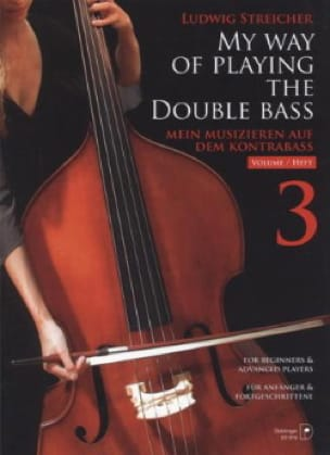 Ludwig Streicher - My Way Of Playing The Double Bass Volume 3 - Partition - di-arezzo.fr