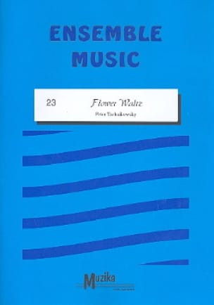 Flower Waltz - Ensemble - TCHAIKOVSKY - Partition - laflutedepan.com