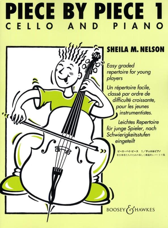 Sheila M. Nelson - Piece By Piece Cello Volume 1 - Partition - di-arezzo.fr