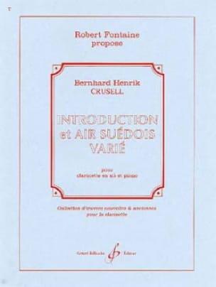Bernhard Henrik Crusell - Introducción y aire sueco variado - Clarinete / Piano - Partition - di-arezzo.es
