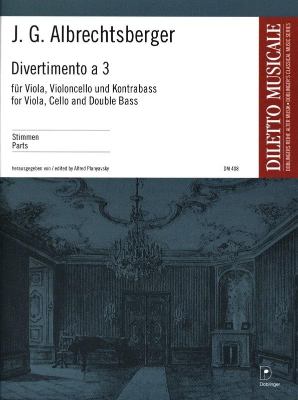 Johann Georg Albrechtsberger - Divertimento a tre in F -Viola Cello Kontrabass - Stimmen - Partition - di-arezzo.fr