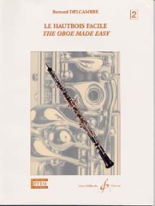 Le hautbois facile - Volume 2 - Bernard Delcambre - laflutedepan.com