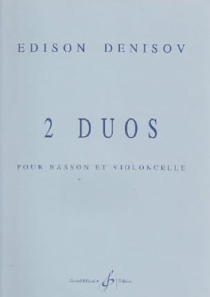 2 Duos pour basson et violoncelle - Edison Denisov - laflutedepan.com