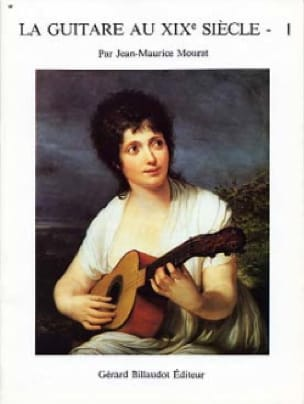 Jean-Maurice Mourat - The guitar in the 19th century - Volume 1 - Partition - di-arezzo.co.uk