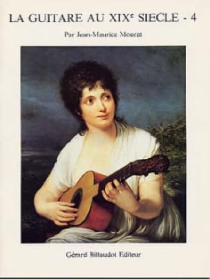 Jean-Maurice Mourat - The guitar in the 19th century - Volume 4 - Partition - di-arezzo.co.uk
