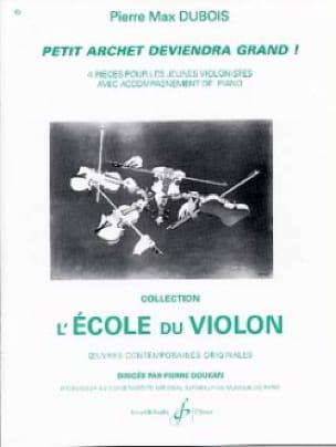 Petit Archet Deviendra Grand ! - Pierre-Max Dubois - laflutedepan.com