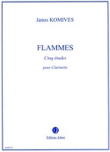 Flammes - Clarinette Janos Komives Partition laflutedepan.com