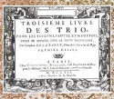 Troisième Livre des Trio ... mêlez de Sonates pour la flûte traversière laflutedepan.com