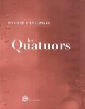 Musique d'ensemble : les quatuors - Livre - laflutedepan.com
