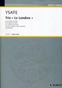 Trio le Londres Eugène Ysaÿe Partition Trios - laflutedepan.com