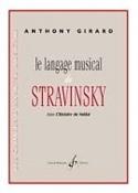 Le Langage Musical de Stravinsky - Anthony Girard - laflutedepan.com