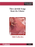 Three Jewish Songs from the Ghetto Partition laflutedepan.com