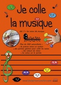 Je colle la musique - Volume 1 : Les Notes de Musiques laflutedepan.com