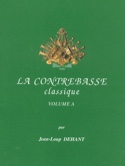 La Contrebasse Classique Volume A Jean-Loup Dehant laflutedepan.com