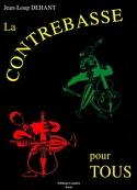 La Contrebasse pour Tous Jean-Loup Dehant Partition laflutedepan.com