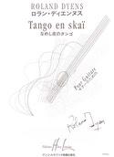 Tango en Skaï Roland Dyens Partition Sextuors - laflutedepan.com