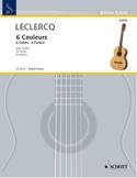 6 Couleurs - Norbert Leclercq - Partition - Guitare - laflutedepan.com