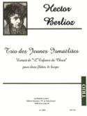 Trio des jeunes Ismaélites - Hector Berlioz - laflutedepan.com