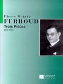 3 Pièces - Flûte Seule Pierre-Octave Ferroud laflutedepan.com