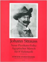 Johann Strauss - Neue Pizzikato-Polka / Ägyptischer Marsch – 8 Cellos - Partition - di-arezzo.fr