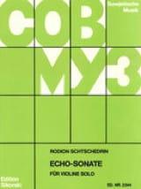 Echo-Sonate Rodion Shchedrin Partition Violon - laflutedepan.com