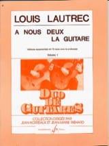 A nous Deux la Guitare Volume 1 Louis Lautrec laflutedepan.com