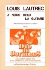 Louis Lautrec - A nous deux la guitare – Volume 2 - Noten - di-arezzo.de