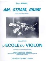 Am, Stram, Gram Piotr Moss Partition Violon - laflutedepan.com