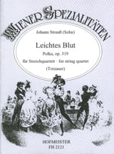 Johann (Fils) Strauss - Leichtes Blut op. 319 – Streichquartett - Partition - di-arezzo.fr