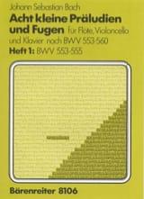 BACH - 8 Kleine Präludien und Fugen -Heft 1 : BWV 553-555 - Partition - di-arezzo.fr